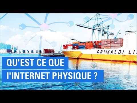 Qu'est ce que I'Internet Physique ?